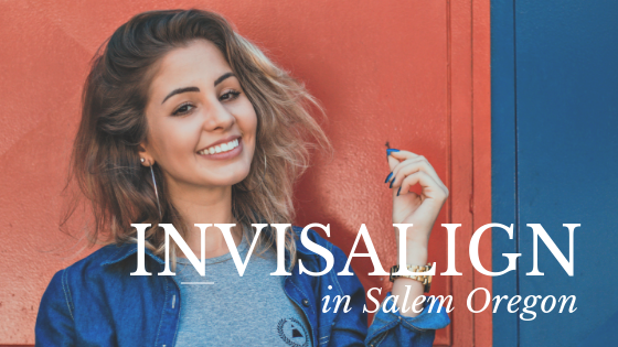 Invisalign in Salem Oregon