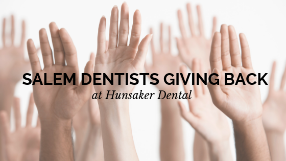 Salem Dentists Giving Back